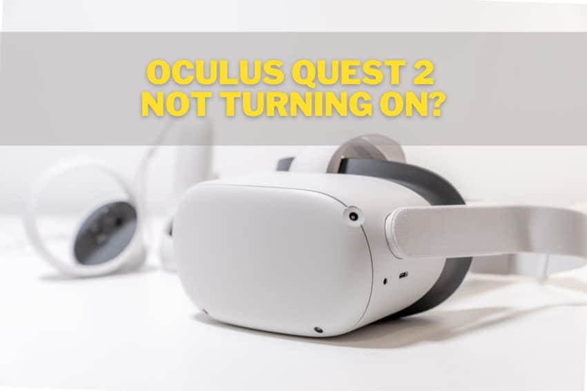 Oculus Quest 2 Not Turning On