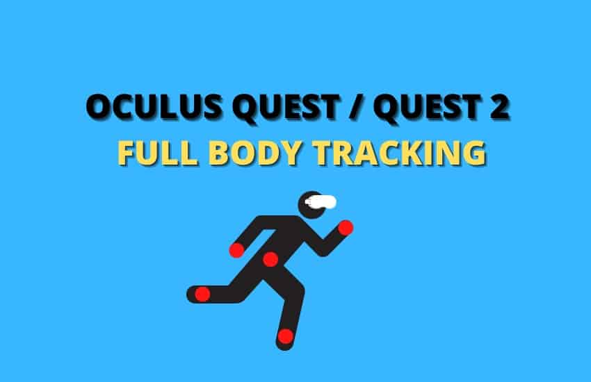 Oculus Quest / Quest 2 Full Body Tracking