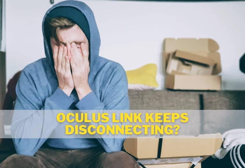 Oculus Link Keeps Disconnecting