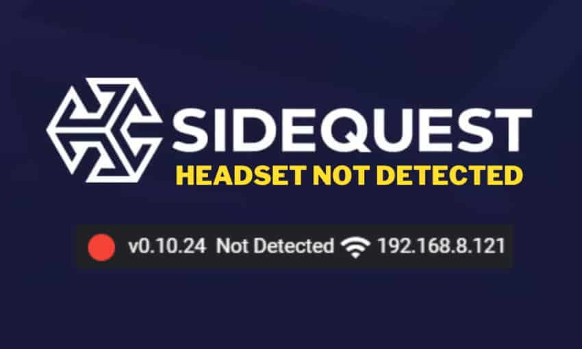 SideQuest Headset Not Detected